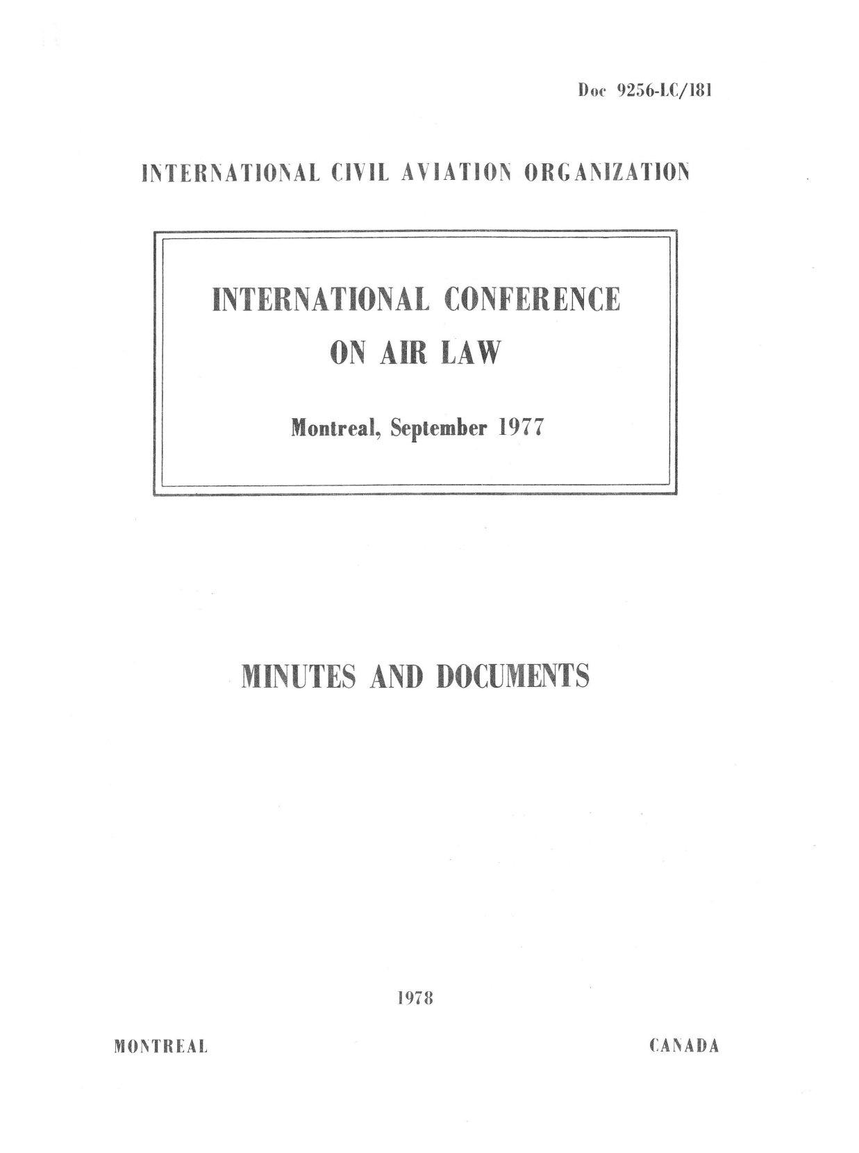ICAO Doc 9256 Международная конференция по воздушному праву. (Протокол об аутентичном четырехъязычном тексте и Конвенции о международной гражданской авиации (Чикаго, 1944 год)) Монреаль, сентябрь 1977 г.