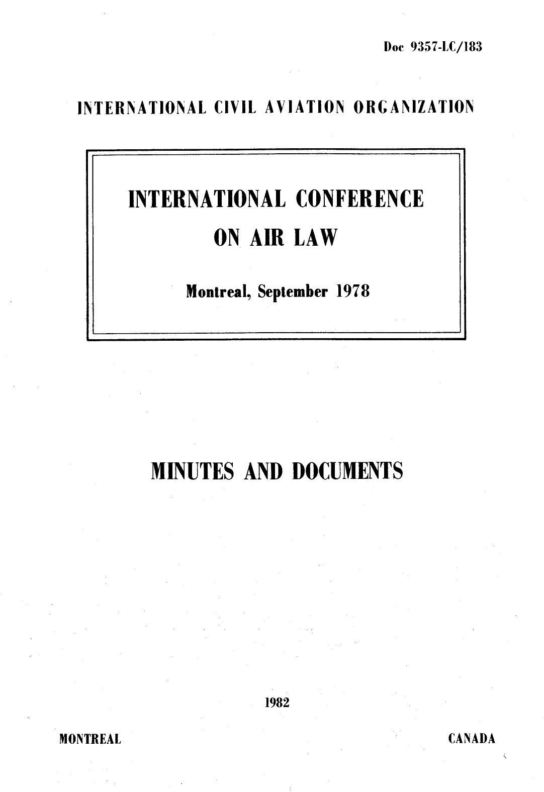 ICAO Doc 9357 Международная конференция по воздушному праву. (Протокол об изменении Конвенции об ущербе, причиненном иностранными воздушными судами третьим лицам на поверхности, подписанной в Риме 7 октября 1952 года) Монреаль, сентябрь 1978 г. (English)
