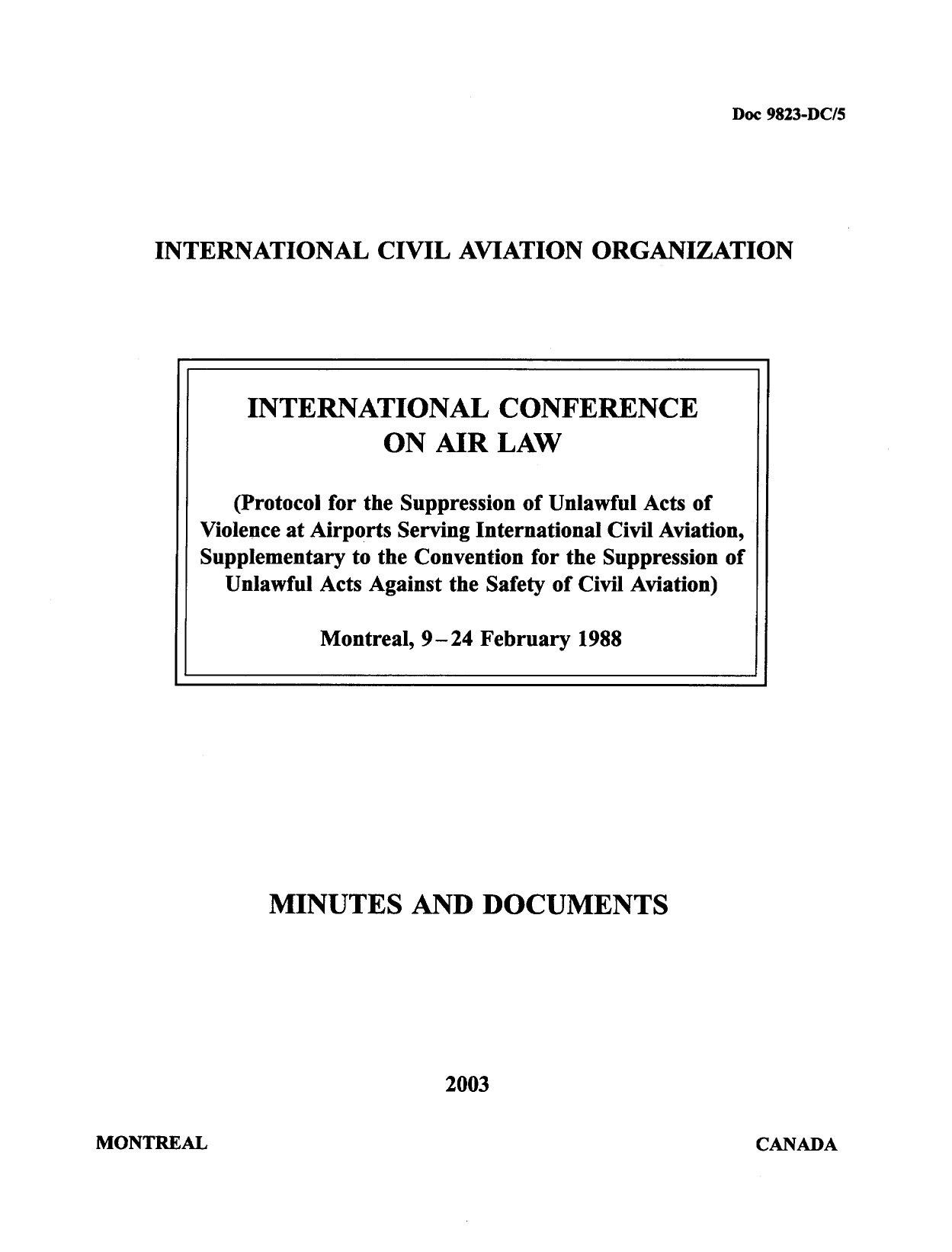ICAO Doc 9823 Международная конференция по воздушному праву. (Протокол о борьбе с незаконными актами насилия в аэропортах, обслуживающих международную гражданскую авиацию, дополняющий Конвенцию о борьбе с незаконными актами, направленными против безопасно